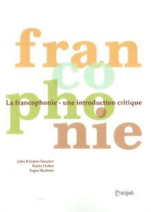 La Francophonie : Une Introdcution Critique, Paperback / softback Book