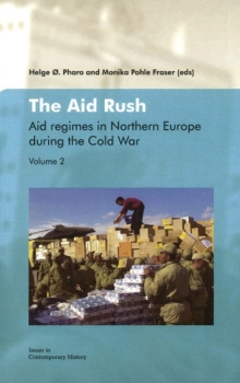 Aid Rush : Aid Regimes in Northern Europe During the Cold War Volume 2, Paperback Book