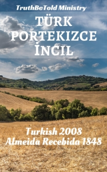 Turk Portekizce Incil : Turkish 1878 - Almeida Recebida 1848, EPUB eBook