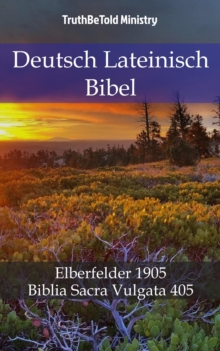 Deutsch Lateinisch Bibel : Elberfelder 1905 - Biblia Sacra Vulgata 405, EPUB eBook