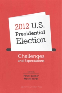 2012 U.S. Presidential Election - Challenges and Expectations, Paperback Book