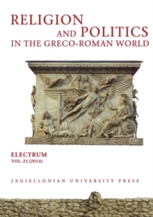 Religion and Politics in the Greco-Roman World, Paperback / softback Book