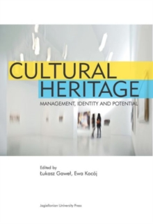 Cultural Heritage - Management, Identity and Potential, Paperback Book