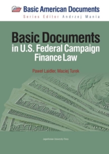 Basic Documents in Federal Campaign Finance Law, Paperback Book