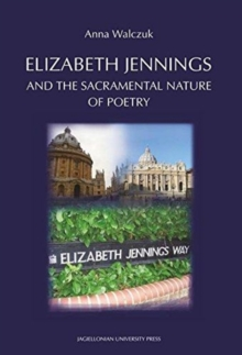 Elizabeth Jennings and the  Sacramental  Nature of  Poetry, Paperback / softback Book