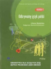 Hurra! Odkrywama Jezyk Polski (Polish Edition of Discovering Polish: a Learner's Grammar), Paperback Book