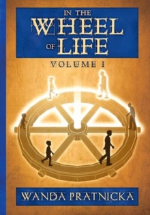 In the Wheel of Life : Volume 1, Paperback Book