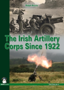 The Irish Artillery Corps : Since 1922, Paperback Book
