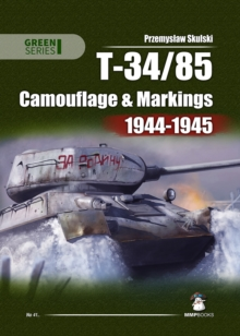 T-34-85: Camouflage and Markings 1944-1945, Paperback Book