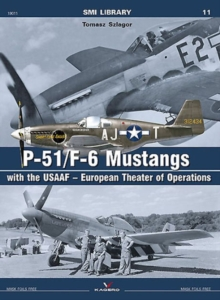 P-51/F-6 Mustangs with the USAAF - European Theater of Operations, Paperback Book