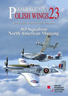 Polish Wings 23: 303 Squadron North American Mustang, Paperback Book