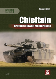Chieftain : Britain's Flawed Masterpiece, Paperback / softback Book