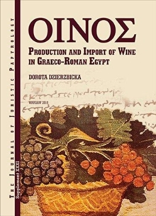 JJP Supplement 31 (2017) Journal of Juristic Papyrology : : Production and Import of Wine in Graeco-Roman Egypt, Hardback Book