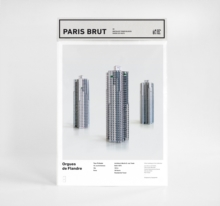 Paris Brut: Orgues De Flandre : Build Your Own Brutalist Paris, Paperback / softback Book