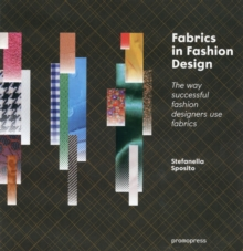 Fabrics in Fashion Design : The Way Successful Fashion Designers Use Fabric, Paperback Book