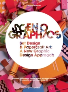Scenographics : Handmade & 3D Graphic Design - A New Approach, Hardback Book