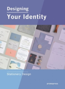 Designing Your Identity : Stationery Design, Hardback Book