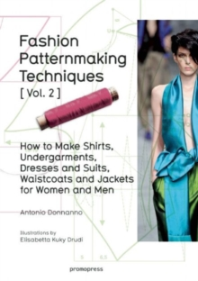 Fashion Patternmaking Techniques: Women/Men How to Make Shirts, Undergarments, Dresses and Suits, Waistcoats, Men's Jackets : Volume 2, Paperback / softback Book