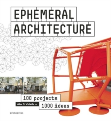 Ephemeral Architecture : 1000 Ideas by 100 Architects, Paperback / softback Book