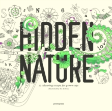 Hidden Nature : A Colouring Escape for Grown-Ups, Paperback Book