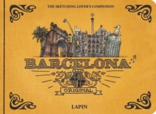 Barcelona Original : A Sketching Lover's Companion, Hardback Book
