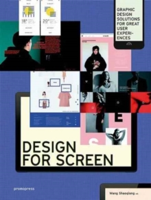 Design for Screen : Graphic Design Solutions for Great User Experiences, Hardback Book