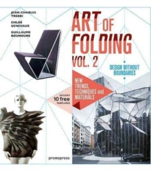 The Art of Folding : New Trends, Techniques and Materials Volume 2, Hardback Book