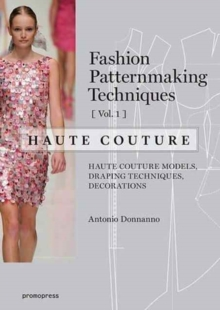 Fashion Patternmaking Techniques - Haute Couture : Volume 1, Paperback / softback Book