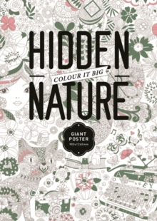 The Hidden Nature Colouring Poster, Paperback Book