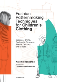 Fashion Patternmaking Techniques for Children's Clothing, Paperback / softback Book