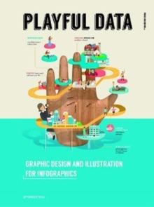 Playful Data: Graphic Design and Illustration for Infographics, Hardback Book