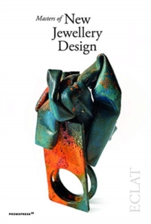Masters of New Jewellery Design: Eclat, Paperback / softback Book