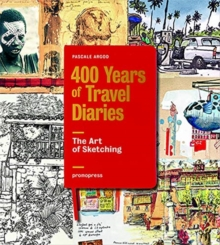 400 Years of Travel Diaries: The Art of Sketching, Hardback Book