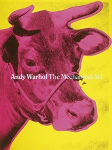 The Mechanical Art : Andy Warhol, Paperback Book