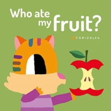 Who Ate My Fruit?, Board book Book