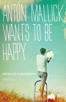 Anton Mallick Wants to be Happy, Paperback Book