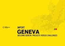 Geneva : Building Geneva - Projects versus Challenges, Paperback Book
