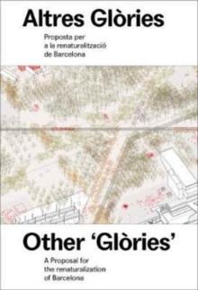 Other 'Glories' : Proposal for the Retaturalization of Barcelona, Paperback Book