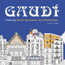 Gaudi : Colouring Gaudi, Barcelona and Modernism, Paperback / softback Book