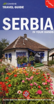 Serbia in Your Hands : All You Need to Know for Travelling Through Serbia in One Guide, Paperback Book