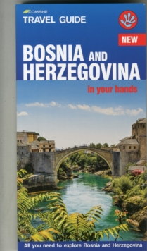 Bosnia and Herzegovina in Your Hands : All You Need to Explore Bosnia and Herzegovina, Paperback Book
