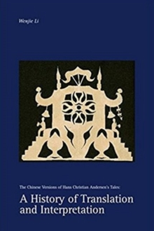 A History of Translation and Interpretation : The Chinese Versions of Hans Christian Andersen's Tales, Paperback / softback Book