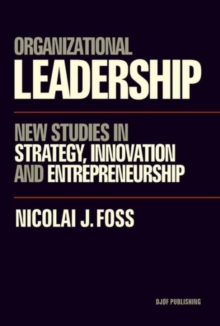 Organizational Leadership : New Studies in Strategy, Entrepreneurship, Knowledge and Methodology, Paperback Book
