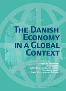 The Danish Economy : In a Global Context, Paperback Book