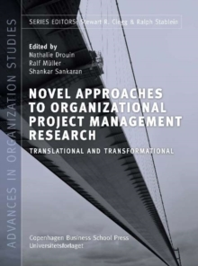 Novel Approaches to Organizational Project Management Research : Translational & Transformational, Paperback / softback Book