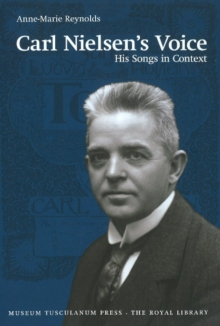 Carl Nielsen's Voice : His Songs in Context, Paperback Book