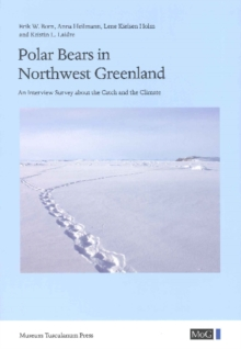 Polar Bears in Northwest Greenland : An Interview Survey About the Catch and the Climate, Hardback Book