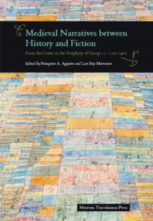 Medieval Narratives Between History & Fiction : From the Centre to the Periphery of Europe, c. 1100-1400, Hardback Book