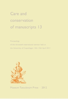 Care and Conservation of Manuscripts 13, Paperback Book