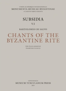 Chants of the Byzantine Rite : The Italo-Albanian Tradition in Sicily, Hardback Book